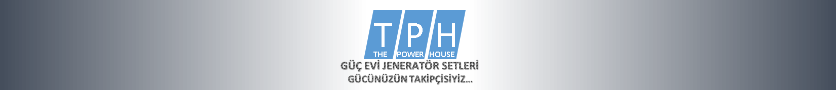 GÜÇEVİ JENERATÖR | THE POWER HOUSE SAN. VE TIC. LTD. STI.
